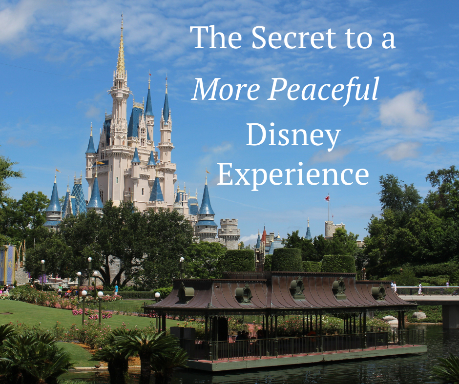 The Secret to a More Peaceful Disney Experience